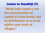 listen to gandhiji 7