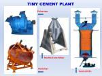 tiny cement plant