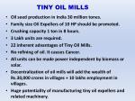 tiny oil mills