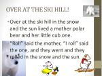 over at the ski hill