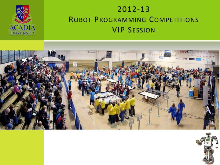 2012 13 robot programming competitions vip session n.