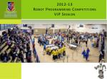 2012 13 robot programming competitions vip session