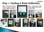 day 3 testing data collection