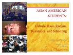 asian american students culture race racism resistance and schooling