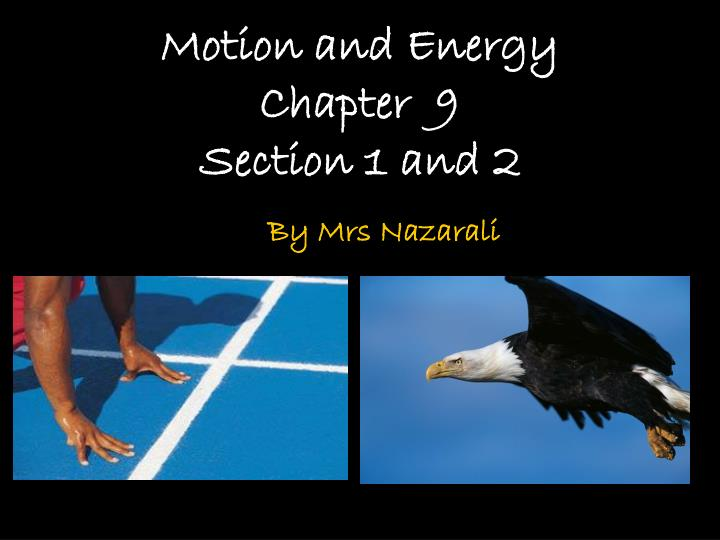 motion and energy chapter 9 section 1 and 2 n.