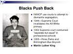 blacks push back