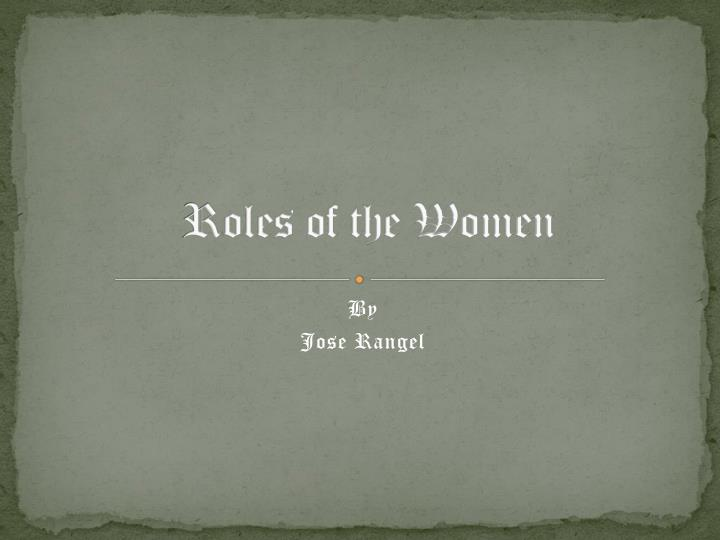 r oles of the women n.