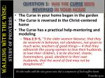 question 1 has the curse been reversed in your home3