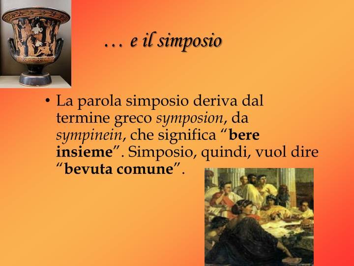 La parola simposio deriva dal termine greco