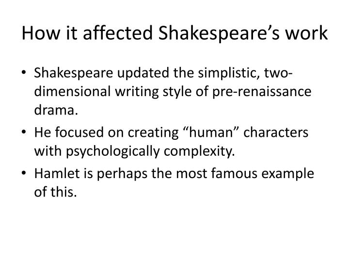 How it affected Shakespeare's wor