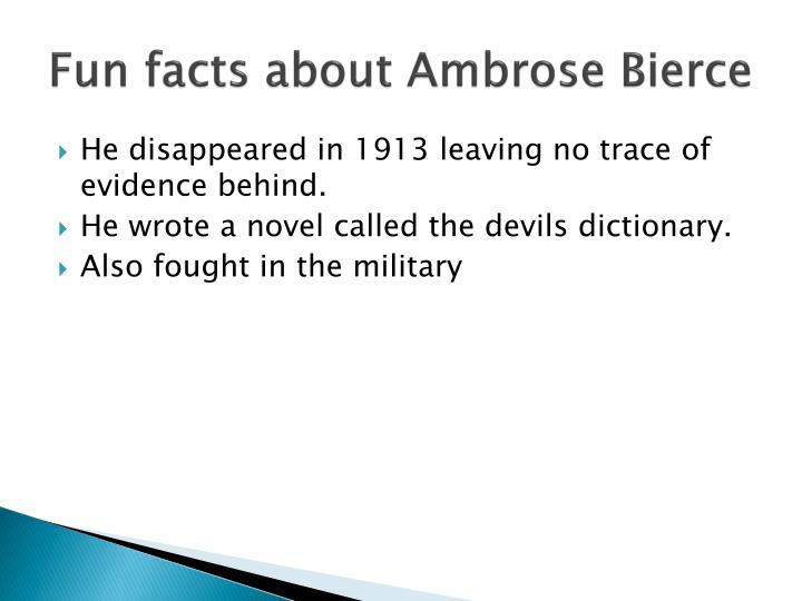 Fun facts about Ambrose Bierce