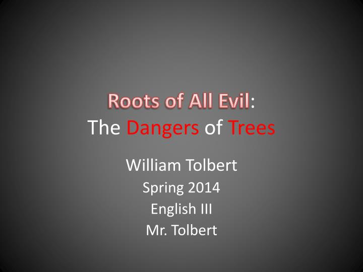 roots of all evil the dangers of trees n.