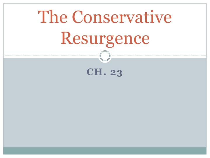 the conservative resurgence n.