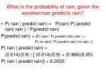 what is the probability of rain given the weatherman predicts rain
