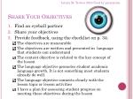 share your objectives