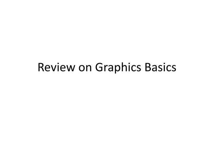 review on graphics basics n.