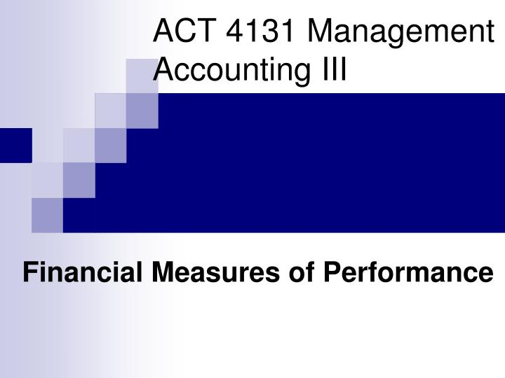 act 4131 management accounting iii n.