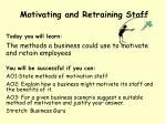 motivating and retraining staff