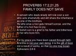 proverbs 17 2 21 25 family does not save