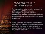proverbs 17 3 10 17 god s refinement