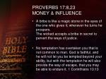proverbs 17 8 23 money influence