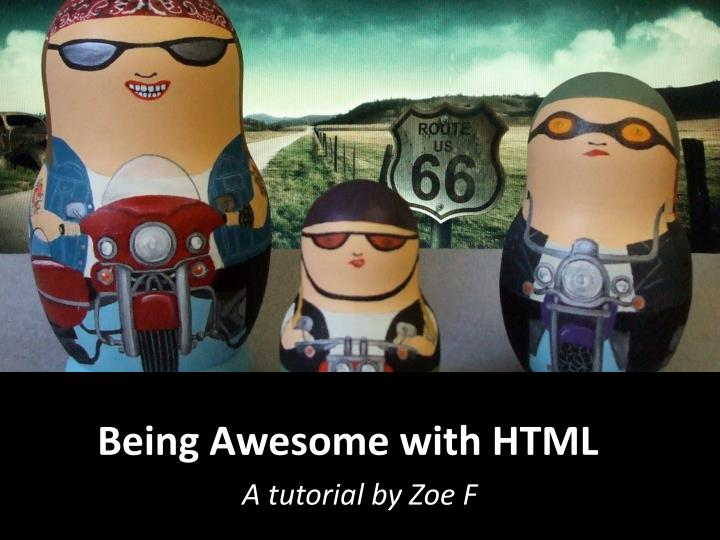 being awesome with html n.