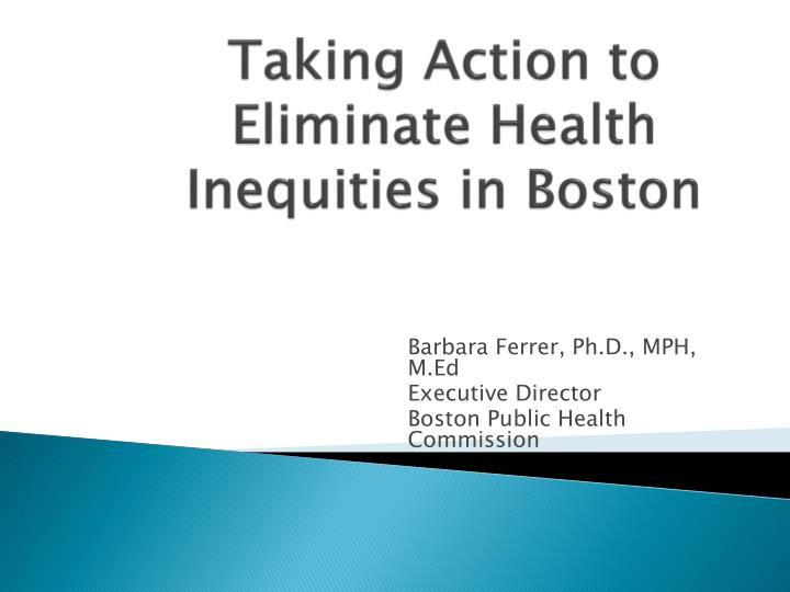 taking action to eliminate health inequities in boston n.