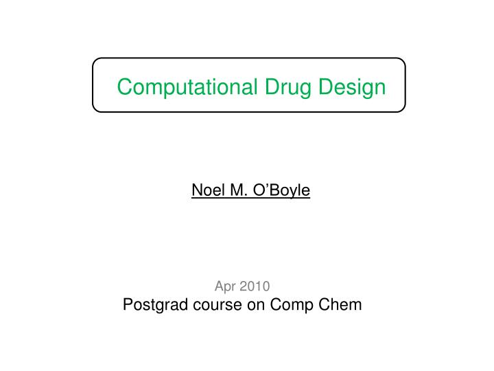 computational drug design n.