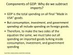 components of gdp why do we subtract imports