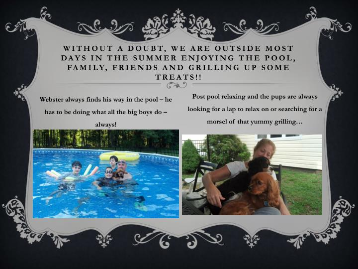 Without a doubt, we are outside most days in the summer enjoying the pool, family, friends and grilling up some treats!!