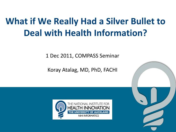 what if we really had a silver bullet to deal with health information n.