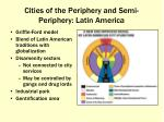 cities of the periphery and semi periphery latin america