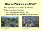 how do people make cities