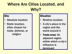where are cities located and why