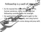 fellowship is a well of strength