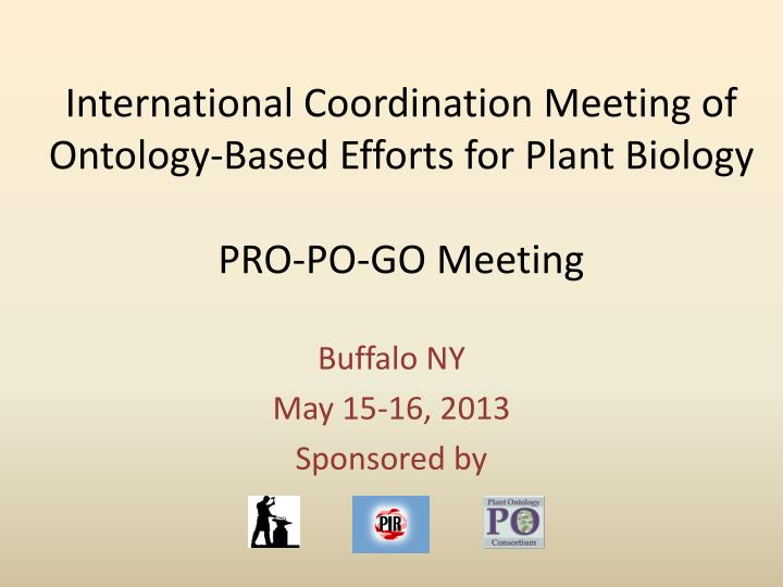 international coordination meeting of ontology based efforts for plant biology pro po go meeting n.