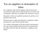 tax on suppliers or demanders of labor