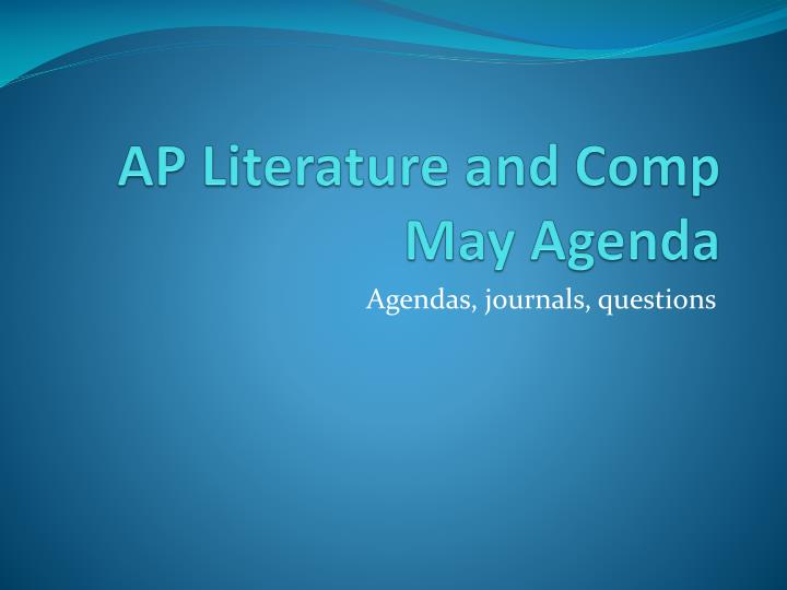 ap literature and comp may agenda n.