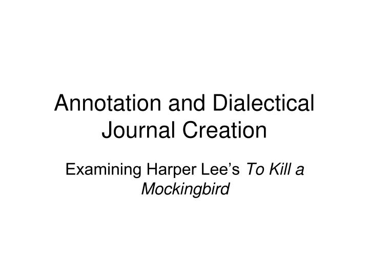 annotation and dialectical journal creation n.