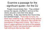 examine a passage for the significant quote for the dj