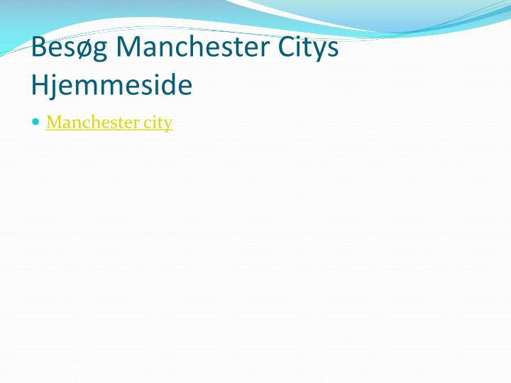 Besøg Manchester Citys Hjemmeside