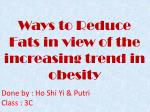 ways to reduce fats in view of the increasing trend in obesity
