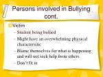 persons involved in bullying cont
