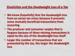 elasticities and the deadweight loss of a tax