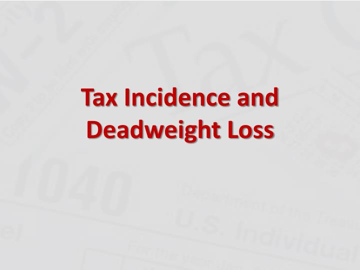 tax incidence and deadweight loss n.