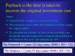 payback is the time it takes to recover the original investment cost