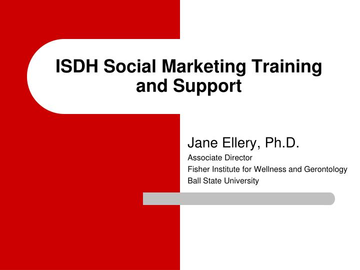 isdh social marketing training and support n.