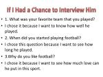 if i had a chance to interview him