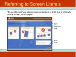 referring to screen literals