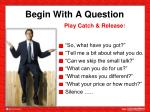 begin with a question